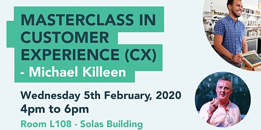 MASTERCLASS IN CUSTOMER EXPERIENCE (CX)with Michael Killeen