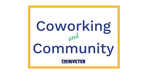 The Riveter ATX: FREE Coworking & Networking Breakfast