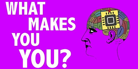 Identity  What makes you YOU? tickets