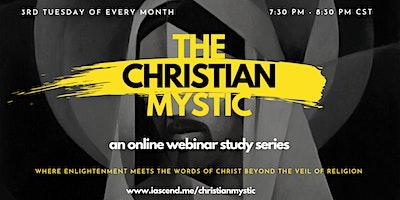 The Christian Mystic ( A Webinar Teaching Series) - San Antonio