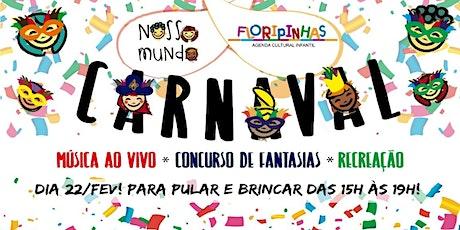 Bailinho de Carnaval Floripinhas e Nosso Mundo ingressos