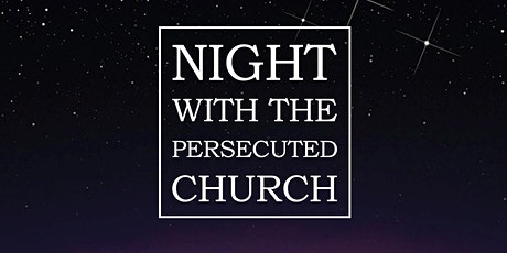 Night with the Persecuted Church tickets