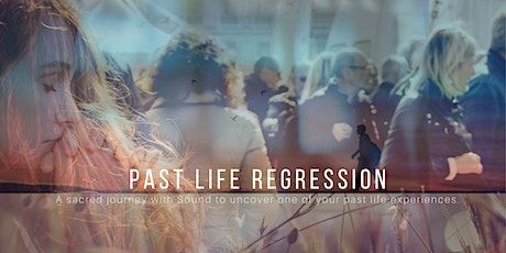 PAST LIFE REGRESSION with SOUND HEALING tickets
