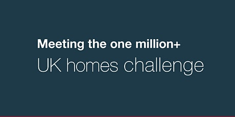 Meeting the one million+ UK homes challenge Panel Discussion tickets