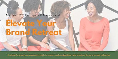 Elevate Your Brand Retreat tickets