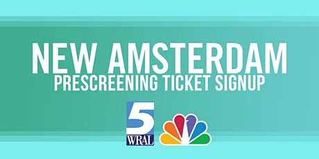 New Amsterdam Prescreening tickets