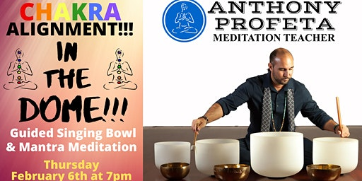 CHAKRA Alignment: in the DOME! -- Guided Sining Bowl & Mantra Meditation
