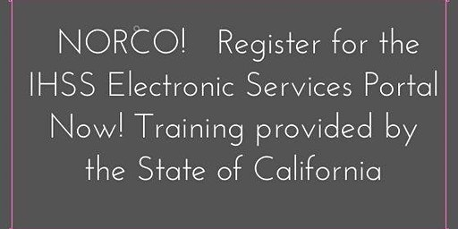 Norco!  Electronic Services  Training provided by the State of California