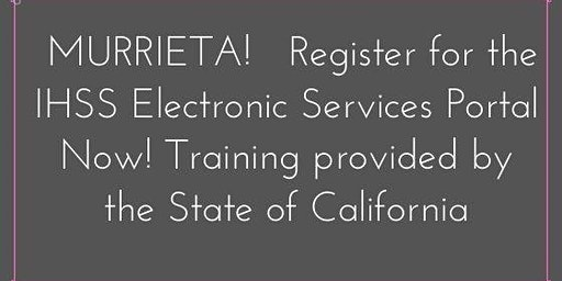 Murrieta! Electronic Services  Training provided by the State of California