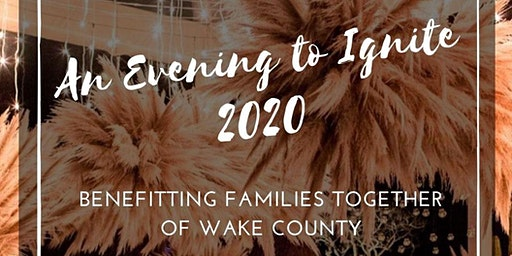 VIP Host Tickets For An Evening to Ignite 2020 Benefitting Families Together