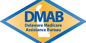 Delaware Medicare Assistance Bureau (DMAB) Welcome to Medicare Seminar