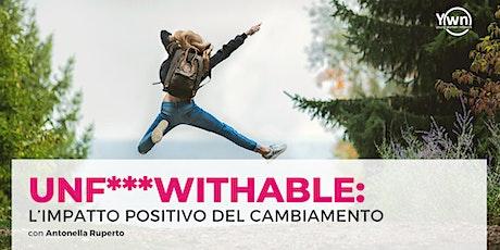 UNF***WITHABLE: l'impatto positivo del cambiamento | YWN Rome biglietti