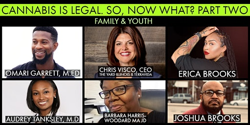 Cannabis is Legal. So, Now What?  Cannabis, Family, and Youth. All Ages.