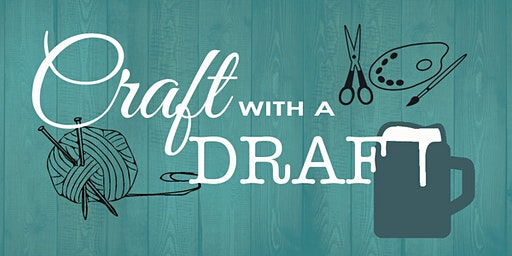 February Craft With A Draft
