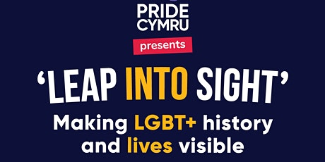 'Leap Into Sight' - Making LGBT+ history and lives visible tickets