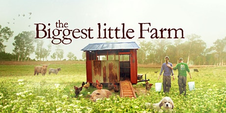 FILM: The Biggest Little Farm tickets