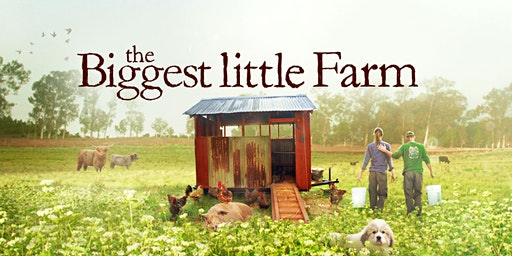 FILM: The Biggest Little Farm