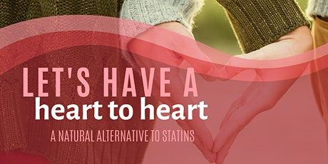 Let's Have a Heart to Heart - A Natural Alternative to Statins - Dinner tickets