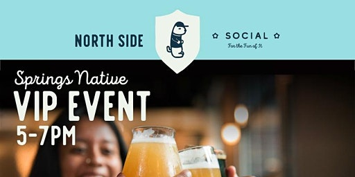 Springs Native VIP Night at North Side Social