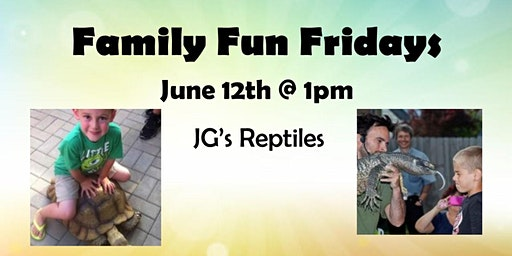 Family Fun Fridays: JG's Reptile Show