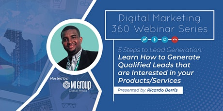 Digital Marketing 360 Webinar Series - Five (5) Steps to Lead Generation for High Income Earners tickets