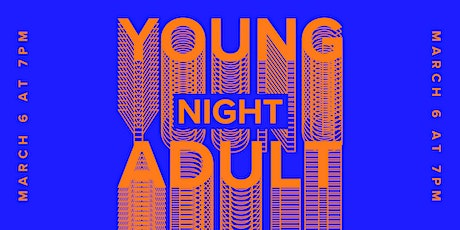 YOUNG ADULT NIGHT tickets
