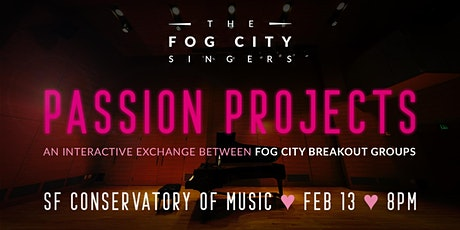 Fog City Singers - Passion Projects tickets