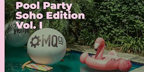 Pool Party Soho Edition Vol. I entradas