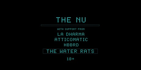 The Nu | La Dharma | AtticOmatic | Hbbrd @ The Water Rats, London tickets