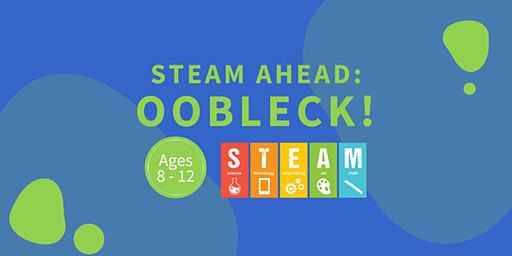 STEAM Ahead: OOBLECK!