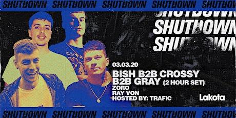 Shutdown: Bish B2B Gray B2B Crossy (2 Hours) | Zoro | Ray Von tickets
