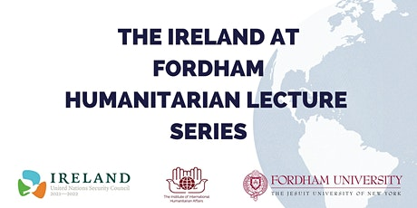 Ireland at Fordham Humanitarian Lecture Series tickets