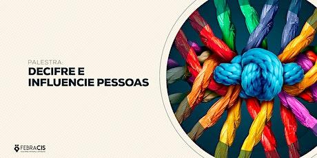 [GOIANIA/GO] PALESTRA GRATUITA - DECIFRE E E INFLUENCIE PESSOAS 04/02 ingressos