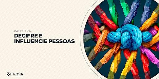 [GOIANIA/GO] PALESTRA GRATUITA - DECIFRE E E INFLUENCIE PESSOAS 04/02