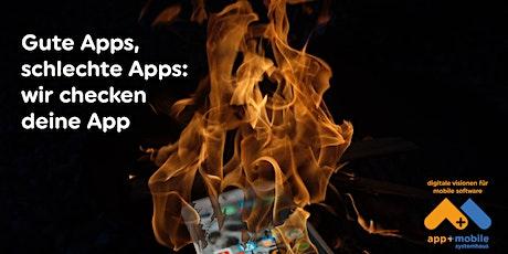 Gute Apps, Schlechte Apps: Wir checken Deine App Tickets