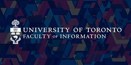Faculty of Information (University of Toronto) - FINAL Info Day (MI, MMSt, CDP) tickets