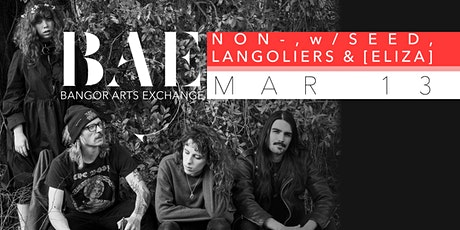 Non-, SEED, Langoliers w/ [ELIZA] at the Bangor Arts Exchange tickets