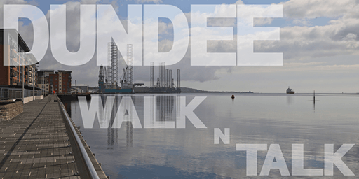 Dundee Walk N Talk: Networking on the Move