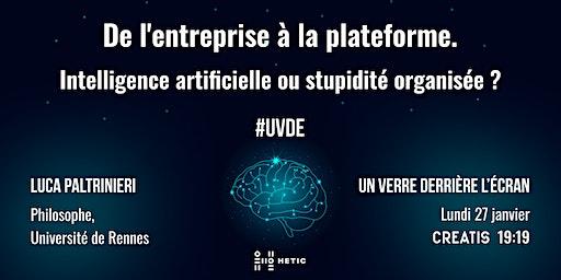 UVDE #2 - De l'entreprise à la plateforme. IA ou stupidité organisée ?
