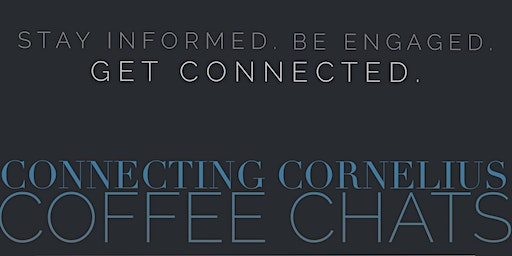 Connecting Cornelius: Coffee Chats