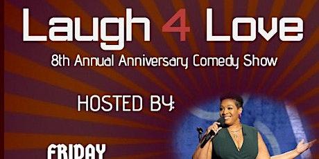 8th Annual Laugh 4 LOVE tickets