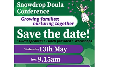 Snowdrop Doula Conference. Growing families; Nurturing together tickets