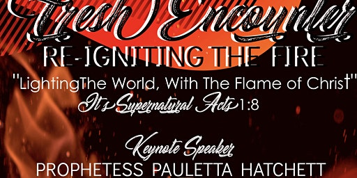 Women of Light Ministries,Inc-Lakeland - Fresh Encounter-Re-ignite the Fire