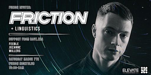 Fusion Presents FRICTION & LINGUISTICS