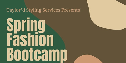 Taylord Styling Services Presents: Spring Fashion Bootcamp