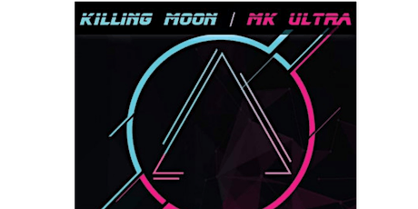 Mk Ultra Vs Killing Moon // Alt 80s and industrial  night - wow Bar tickets