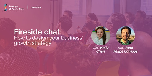 Speaker Series: Fireside Chat: How to design your business' growth strategy