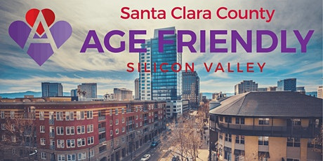 Age-friendly Cities Collaborative of Silicon Valley tickets