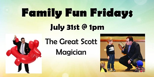 Family Fun Fridays: The Great Scott Magician