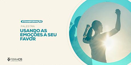 [GOIANIA/GO] PALESTRA GRATUITA - USANDO AS EMOÇÕES A SEU FAVOR 20/02 bilhetes